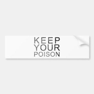 Keep Your Poison Bumper Sticker
