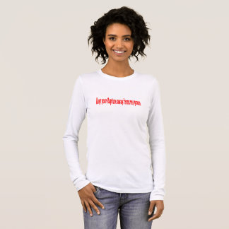 Keep your Rapture Long Sleeve T-Shirt