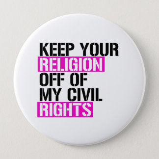 Keep your Religion Off of my Civil Rights - - LGBT 10 Cm Round Badge