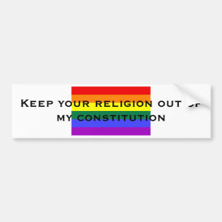 Keep your religion out of my const... bumper sticker