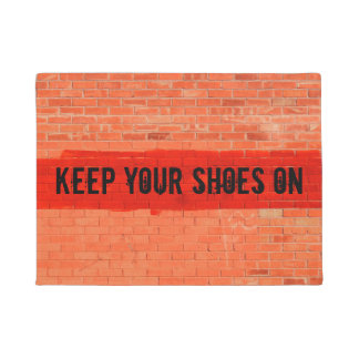 """Keep Your Shoes On"" Cool Funny Unique Doormat"