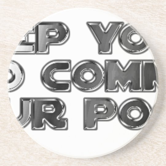 Keep your stupid comments coaster