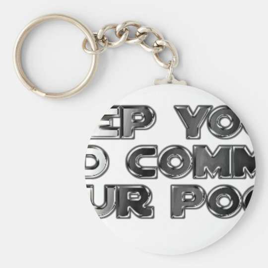 Keep your stupid comments key ring