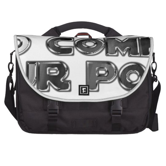 Keep your stupid comments laptop commuter bag