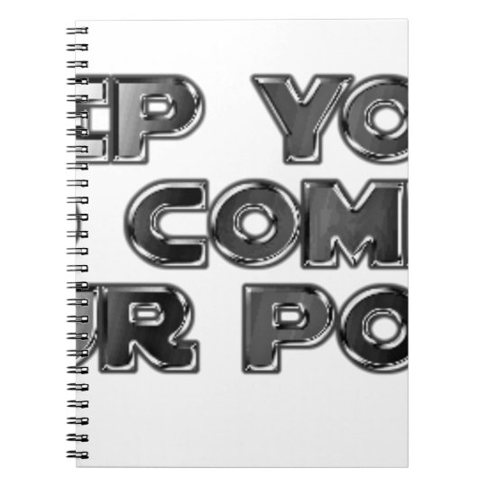 Keep your stupid comments notebook