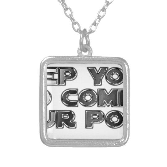 Keep your stupid comments silver plated necklace