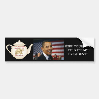 KEEP YOUR TEA! BUMPER STICKERS