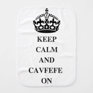 KEEPCALMANDCAVFEFE ON (1) BABY BURP CLOTH