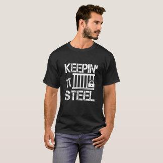 Keepin It Steel- Tshirts