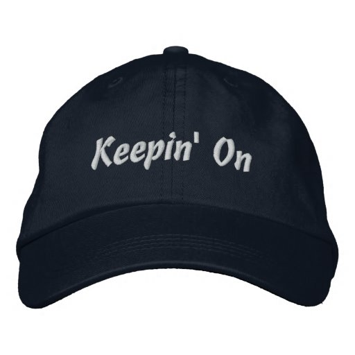 Keepin' On Embroidered Cap
