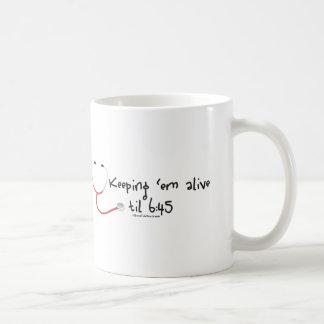Keeping em Alive til 6:45 Classic White Coffee Mug
