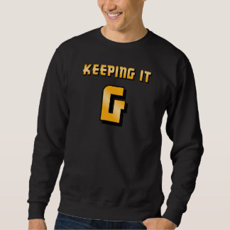 Keeping It G - Black Sweatshirt