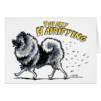 Keeshond Totally Hairifying Card