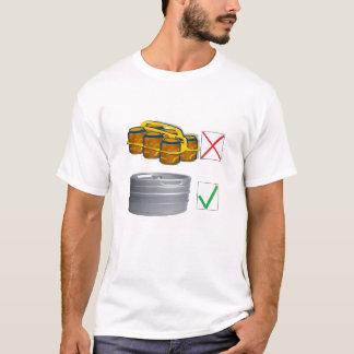 Keg is better T-Shirt