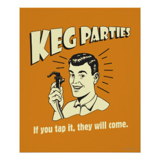 Keg Parties If Tap It They ll Come Poster