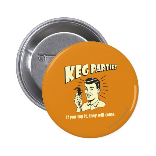 Keg Parties: If Tap It They'll Come Buttons