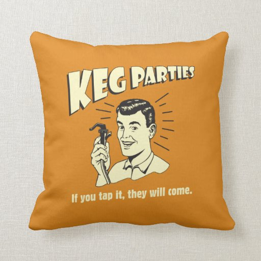 Keg Parties: If Tap It They'll Come Pillows