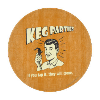 Keg Parties: If Tap It They'll Come Cutting Boards
