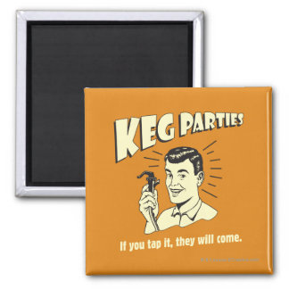 Keg Parties: If Tap It They'll Come Square Magnet