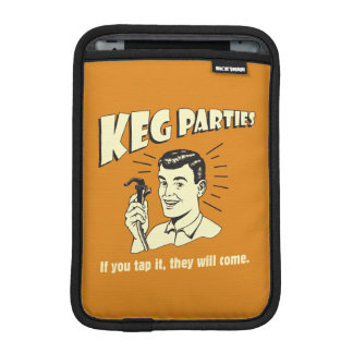 Keg Parties: If Tap It They'll Come Sleeve For iPad Mini