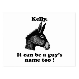 Kelly can be a guys name too postcard