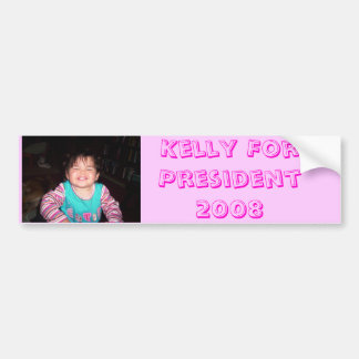 Kelly, Kelly For President 2008 Bumper Sticker