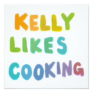 "Kelly likes cooking fun colorful unique word art 5.25"" square invitation card"