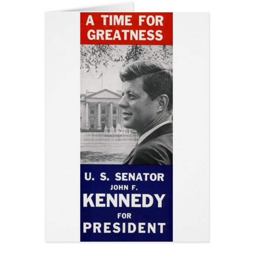 Kennedy - A Time For Greatness Greeting Card
