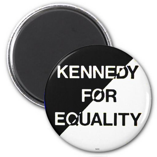 Kennedy for Equality - magnet
