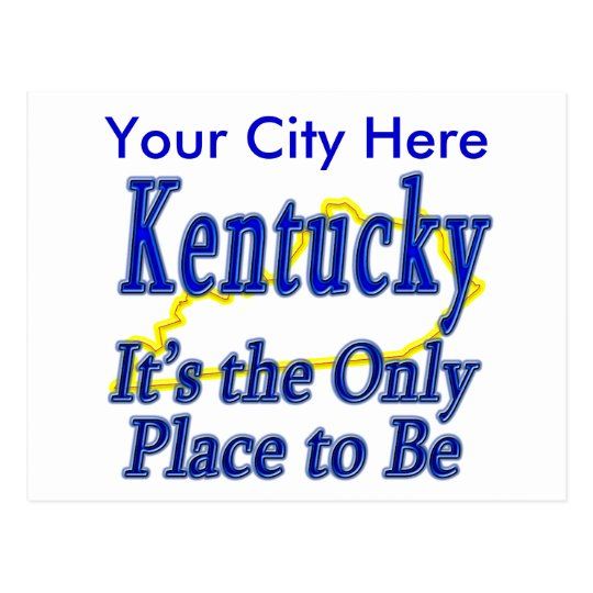 Kentucky  It's the Only Place to Be Postcard