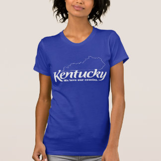 Kentucky - We Love Our Cousins Tees