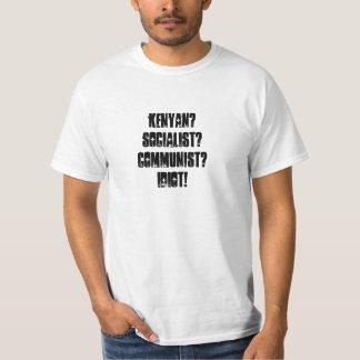 Kenyan?Socialist?Communist?Idiot! T-Shirt