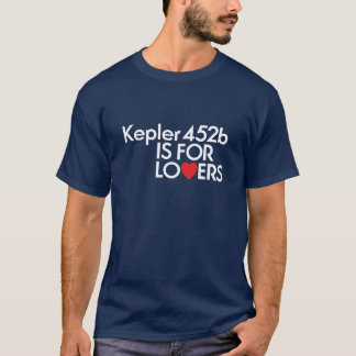 Kepler 452b is for lovers! T-Shirt