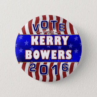 Kerry Bowers President 2016 Election Republican 6 Cm Round Badge