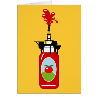 Ketchup Oil Rig Card