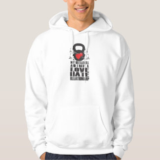Kettlebell Love Hate Relationship hoodie