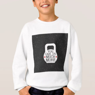 Kettlebell Print - You Can Do Much More Sweatshirt