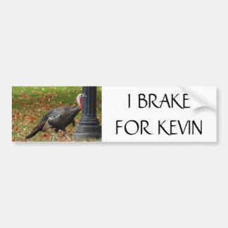 Kevin The Turkey - I BRAKE FOR KEVIN Bumper Sticker