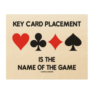 Key Card Placement Is The Name Of The Game Wood Print