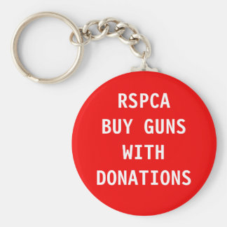 Key Chain RSPCA Buy Guns With Donations Basic Round Button Keychain