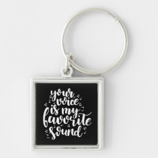 KEY CHAIN **YOUR VOICE IS MY FAVORITE SOUND***