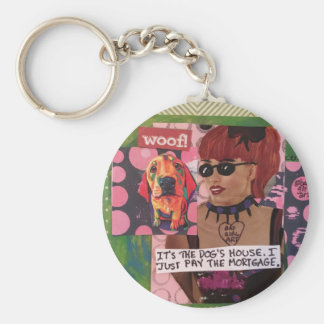Keychain-dog's house. I just pay the mortgage Key Ring