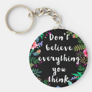 Keychain: Don't believe everything that you think Basic Round Button Key Ring