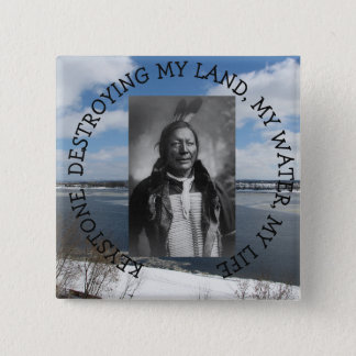 Keystone destroying water Native American chief 15 Cm Square Badge