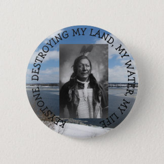 Keystone destroying water Native American chief 6 Cm Round Badge
