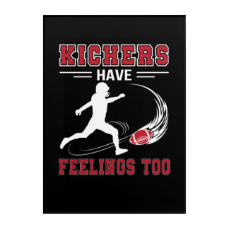 Kickers Have Feelings Too Love Football Shirt Acrylic Print