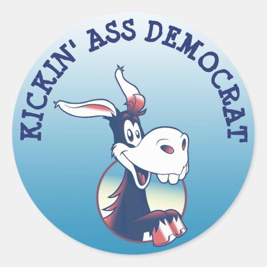 Kicking Ass Democrat Political Party Donkey Classic Round Sticker
