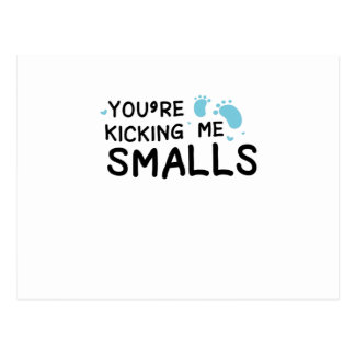 Kicking Me Smalls pregnancy Maternity Funny Mom Postcard