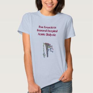 kid08, San Francisco General HospitalAcute Dial... T-shirts