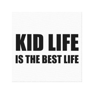 Kid Life Best Life Canvas Print